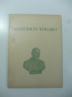 Francesco Todaro. Commemorazione nazionale. Universita' degli Studi: Anonimo