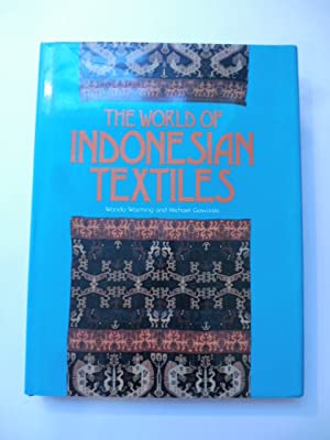 The world of indonesian textiles. Text and photographs by Wanda Warming and Michael Gaworski
