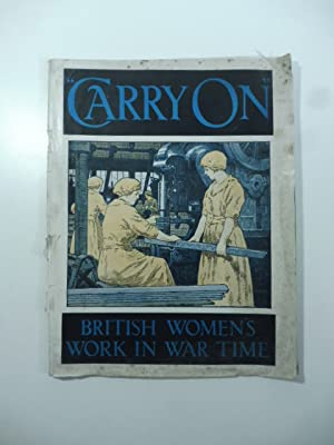 Carry on. British Women's Work in War-time