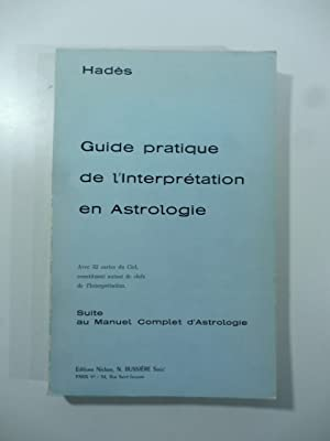 Guide pratique de l'interpretation en Astrologie