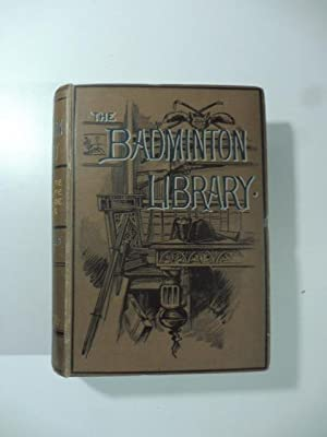 The Badminton Library of Sports and Pastimes. Tennis, Lawn Tennis, Rackets: Fives
