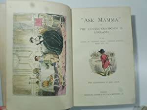 'Ask Mamma' or the richiest commoner in england by the author of handley cross, spnge's sporting ...