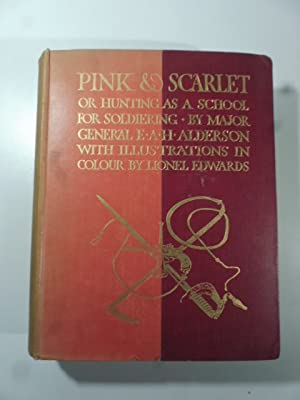 Pink & Scarlet or hunting as a school for soldiering. With illustrations in colour by Lionel Edwa...