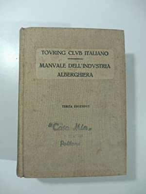 Touring Club Italiano. Manuale dell'industria alberghiera