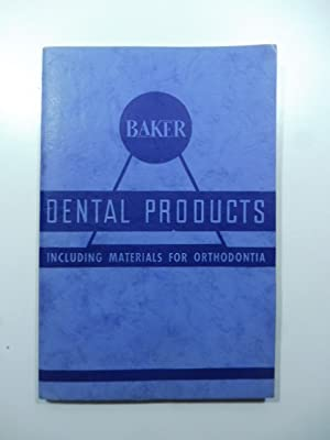 Baker. Dental products including materials for orthodontia. Newark. N.J.