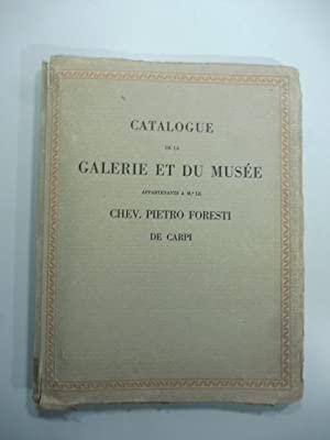 Catalogue de la Galerie et du musee appartenants a M. le chevalier P. Foresti de Carpi