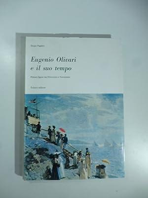 Eugenio Olivari e il suo tempo. Pittura: Sergio Paglieri