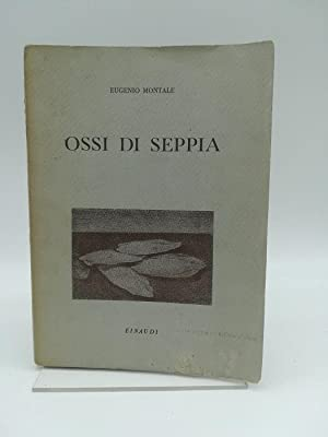 Ossi di seppia. Quinta edizione: Eugenio Montale