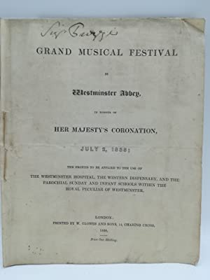 Grand Musical Festival in Westminster Abbey in honour of her Majesty's Coronation, July 2, 1838