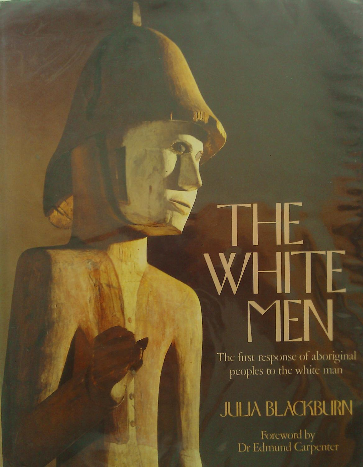 The White Man: The First Response of Aboriginal Peoples to the White Man