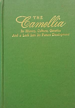 The Camellia. Its History, Culture, Genetics And a Look Its Future Development.