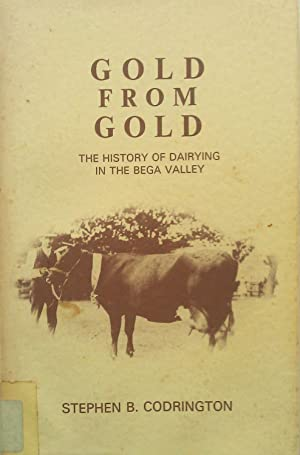 Gold From Gold.The History Of Dairying In: Codrington, Stephen B.