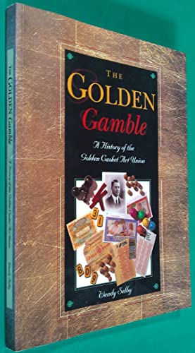 The Golden Gamble: A History Of The: Selby, Wendy.