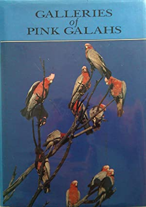 Galleries Of Pink Galahs. A History Of: Hearn, Judi and