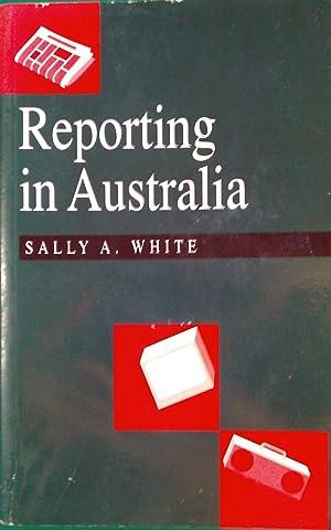 Reporting In Australia.: White, Sally A.