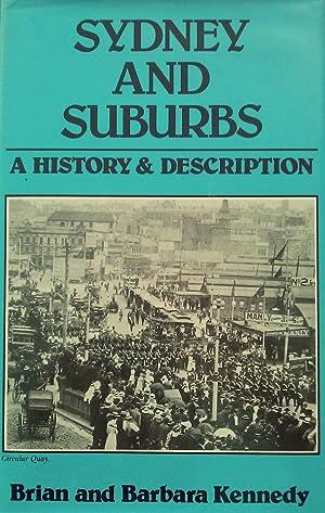 Sydney And Suburbs. A History & Description.: Kennedy, Brian &
