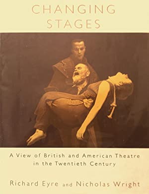 Changing Stages, A View of British And American Theatre in the Twentieth Century