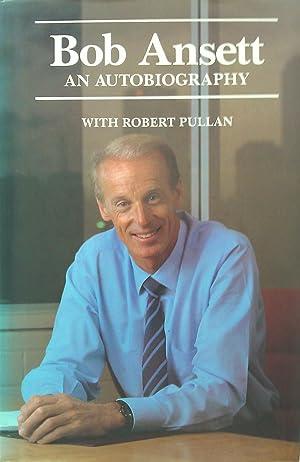 Bob Ansett; An Autobiography.: Ansett, Bob with