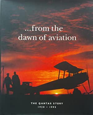 From The Dawn Of Aviation. The Qantas: Stackhouse, John.