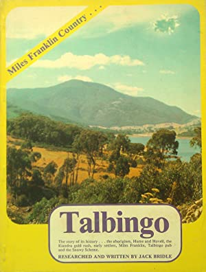 My Mountain Country Talbingo: The Story of: Bridle, Jack.