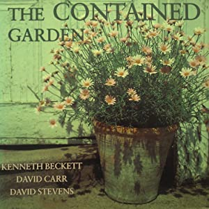 The Contained Garden: The Complete Guide to Growing Outdoor Plants in Pots.