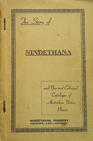 The Story of Nindethana and New and Enlarged Catalogue of Australian Native Plants.