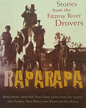Raparapa: Stories from the Fitzroy River Drovers.: Marshall, Paul.(Edited by)