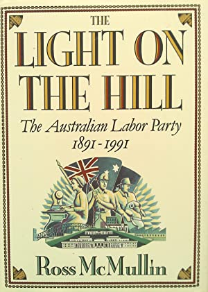 The Light On The Hill: The Australian: McMullin, Ross.