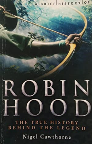A Brief History of Robin Hood.