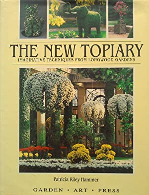 The New Topiary - Imaginative Techniques From Longwood Gardens