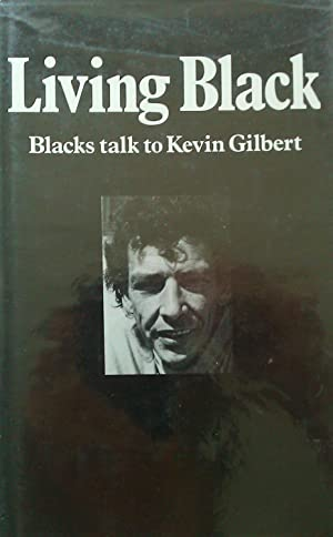 Living Black. Blacks Talk to Kevin Gilbert.: Gilbert, Kevin