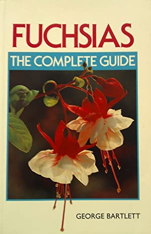Fuchsias: The complete guide.