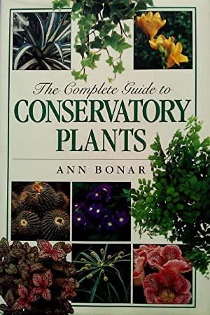 The complete guide to Conservatory Plants