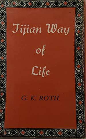 Fijian Way of Life: Roth, G. K.