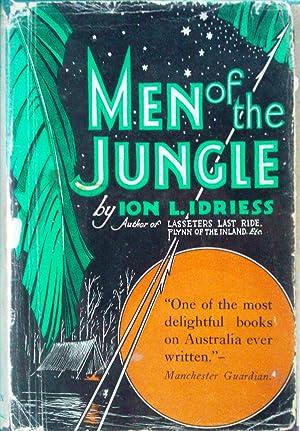 Men Of The Jungle: Idriess Ion L.