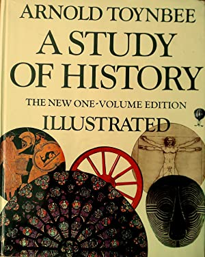 A Study of History - the New One Volume Edition: Toynbee, Arnold