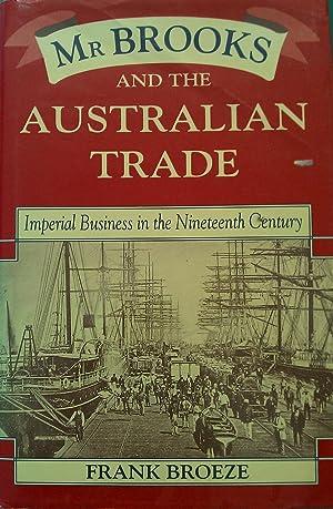 Mr Brooks and The Australian Trade.: Broeze, Frank.
