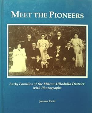 Meet The Pioneers. Early Families of the: Ewin, Joanne.