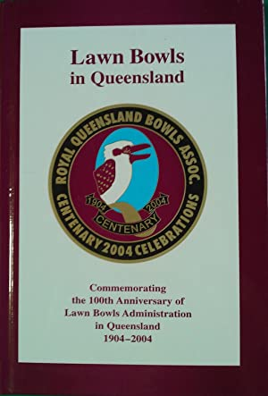 Lawn Bowls In Queensland. Commemorating the 100th: Murphy, Judy. And
