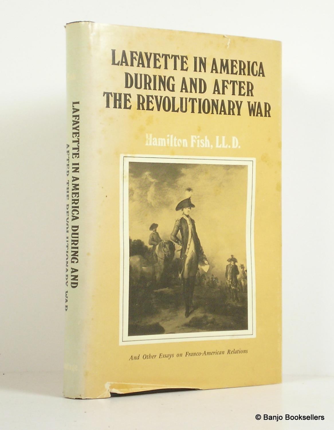 Graduating From High School Essay Lafayette In America During And After The Revolutionary War And Other Essays  On Francoamerican English Language Essay also What Is A Thesis In An Essay Lafayette In America During And After The Revolutionary War And  Business Plan Writers In Arlington Tx
