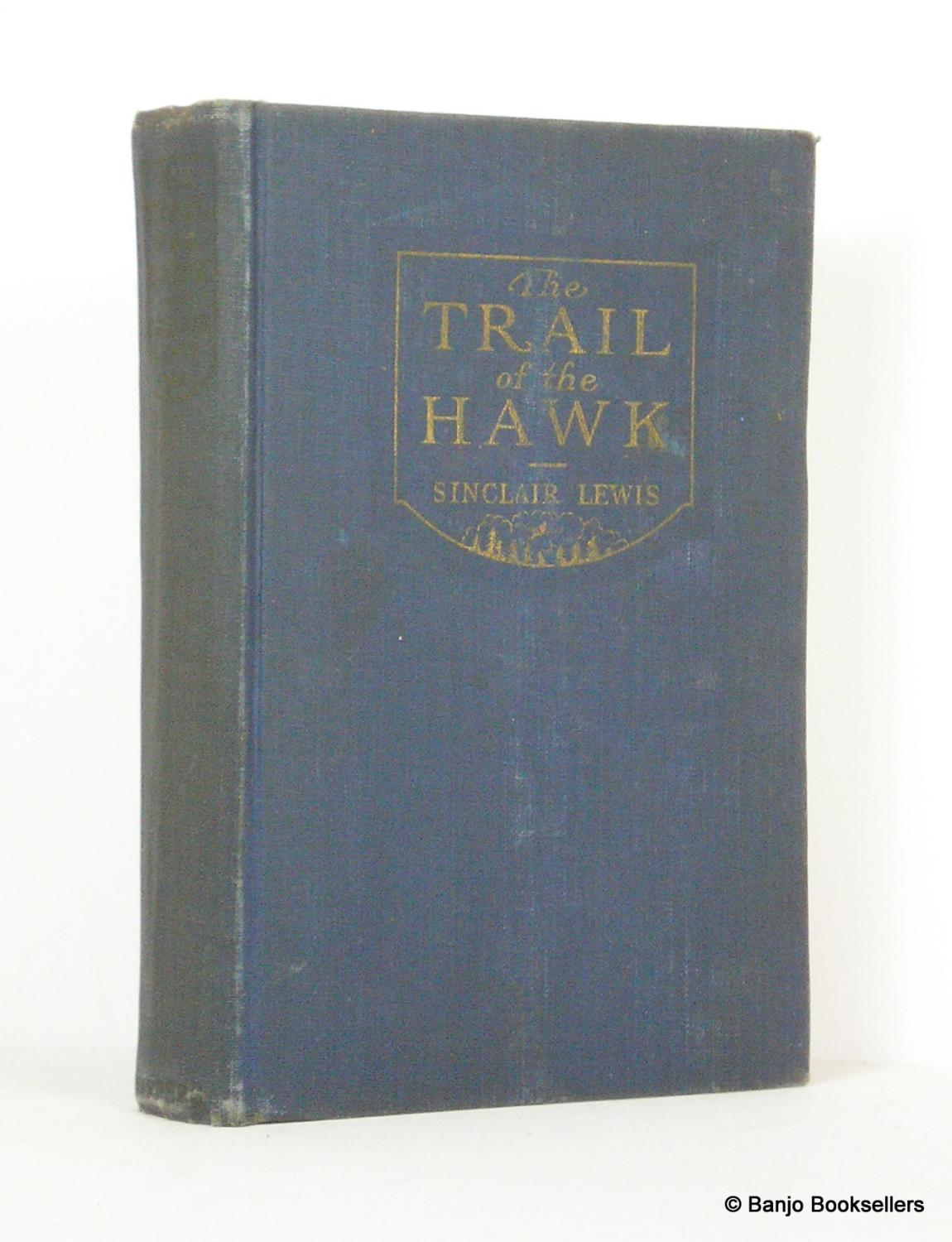 The Trail of the Hawk: A Comedy of the Seriousness of Life Lewis, Sinclair