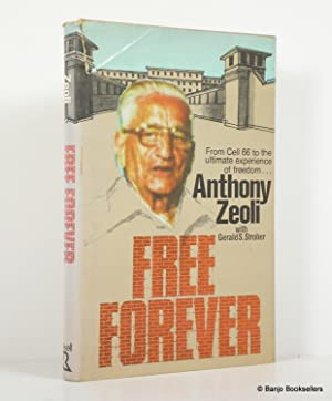 Free Forever: The Autobiography of Anthony Zeoli: Zeoli, Anthony; Strober,