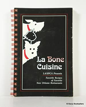 La Bone Cuisine: Favorite Recipes of Favorite New Orleans Restuarants