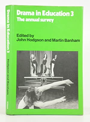Drama in Education 3: The Annual Survey: Hodgson, John; Banham,