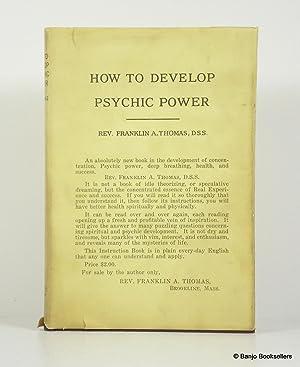 How to Develop Psychic Power: Thomas, Rev. Franklin