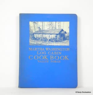 Martha Washington Log Cabin Cook Book - Valley Forge