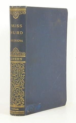 Miss Hurd: An Enigma: Green, Anna Katharine