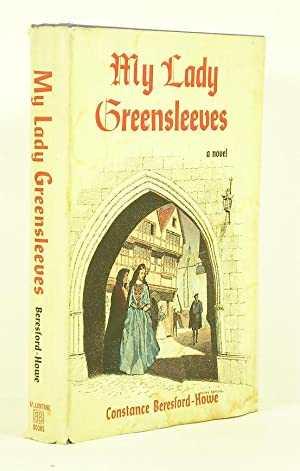 My Lady Greensleeves: Beresford-Howe, Constance