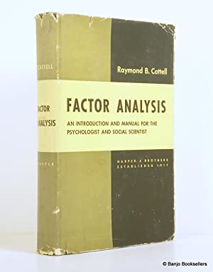 Factor Analysis: An Introduction and Manual for the Psychologist and Social Scientist: Cattell, ...