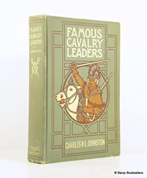 Famous Cavalry Leaders: A Book for Boys